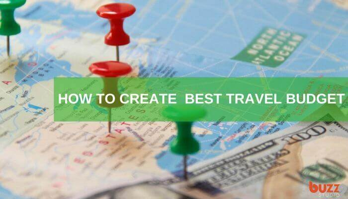 How to Create Best Travel Budget
