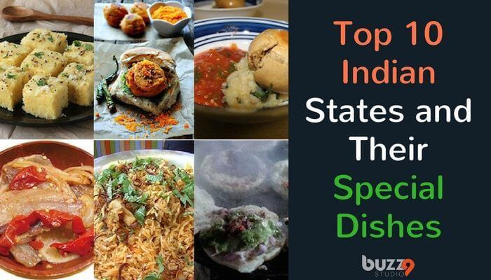 Top 10 Indian States And Their Special Dishes
