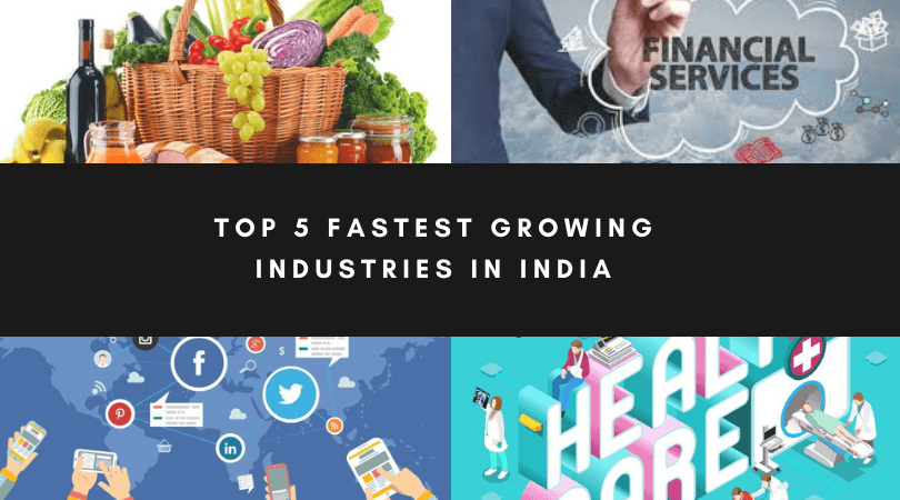 Top 5 Fastest Growing Industries in India