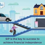 SIP is the key to success to achieve financial independence