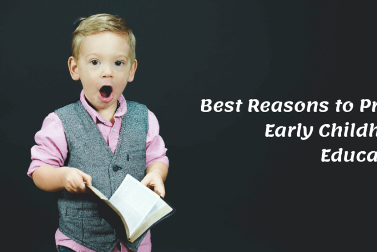 Best Reasons to Prefer Early Childhood Education