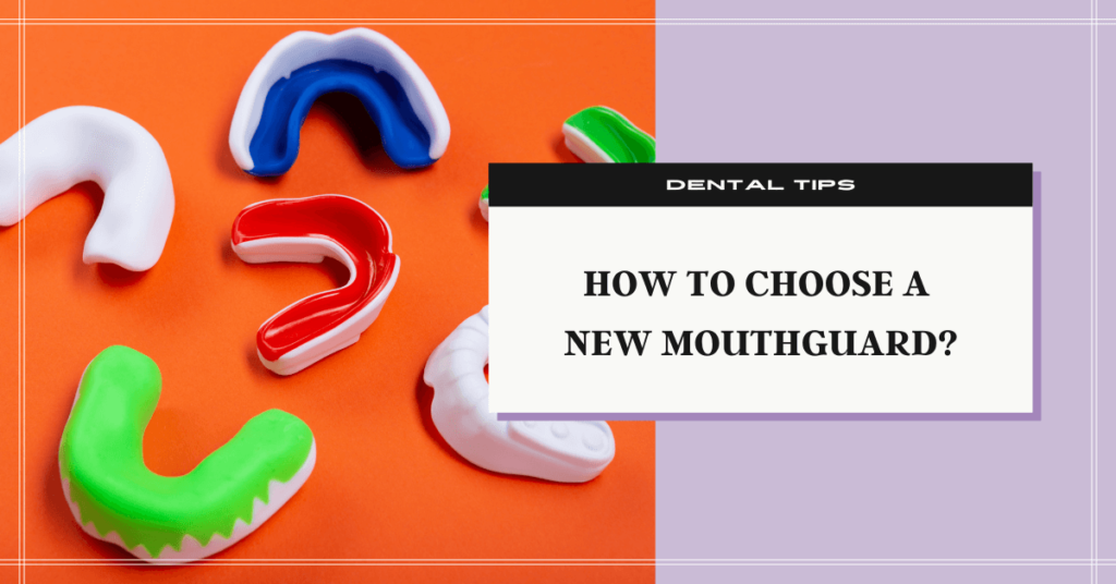 How to Choose a New Mouthguard